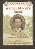 A Coal Miner's Bride : the diary of Anetka Kaminska