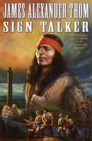 Sign-Talker : The adventure of George Drouillard on the Lewis and Clark Expedition