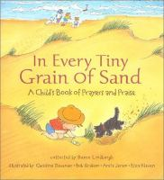 In Every tiny grain of sand : a child's book of prayers and praise