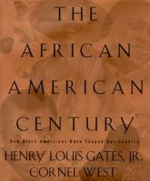 The African American Century : how black Americans have shaped our Country