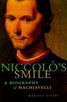 Niccolo's smile : a biography of Machiavelli