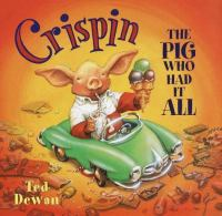 Crispin : the pig who had it all