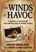 Winds of havoc : a memoir of adventure and destruction in deepest Africa