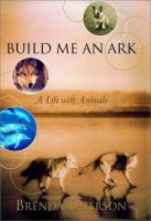 Build me an ark : a life with animals