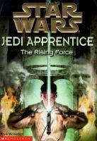 Jedi Apprentice : The Rising Force  (Bk.1)