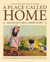 A Place called home : Michigan's Mill Creek story