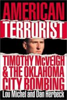 American Terrorist : Timothy McVeigh & the Oklahoma City Bombing