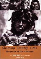 Shamans through time : 500 years on the path to knowledge