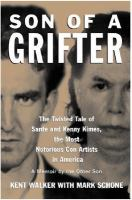 Son of a Grifter : the twisted tale of Sante and Kenny Kimes, the most notorious Con artists in America