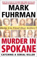 Murder in Spokane : catching a serial killer