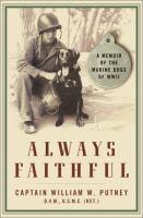 Always Faithful : a memoir of the Marine Dogs of WWII