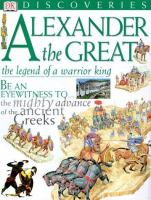 Alexander the Great : the legend of a warrior king