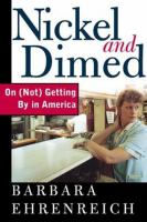 Nickle and Dimed : on (not) getting by in America