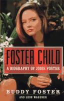 Foster Child : a biography of Jodie Foster