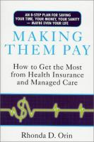 Making them pay : how to get the most from Health Insurance and Managed care