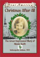 Christmas After All : the Great Depression Diary of Minnie Swift