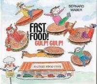 Fast Food! Gulp! Gulp!