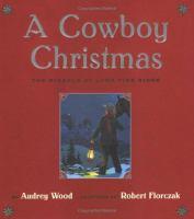 A Cowboy Christmas : the miracle at Lone Pine Ridge