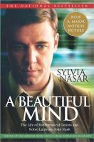 A Beautiful Mind : the life of Mathematical Genius and Nobel Laureate John Nash