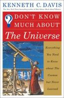 Don't know much about the Universe : everything you need to know about the Cosmos but never learned