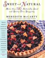 Sweet and natural : more than 120 naturally sweet and Dairy-free desserts