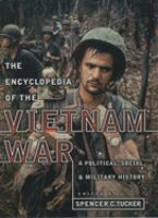 The Encyclopedia of the Vietnam War : a political, social, & military history