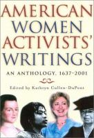 American Women Activists' Writings : an anthology, 1637-2002