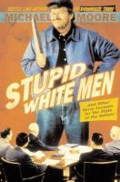 Stupid White men : and other sorry excuses for the State of the Nation!