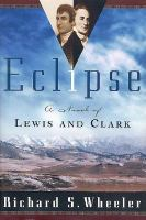 Eclipse : a novel of Lewis and Clark