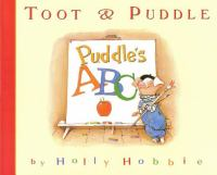 Toot & Puddle : Puddles ABC