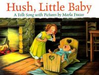 Hush, Little Baby : a folk song with pictures
