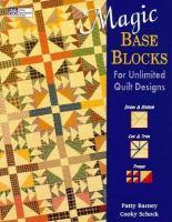Magic Base Blocks for unlimited quilt designs