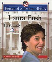 Laura Bush : First Lady