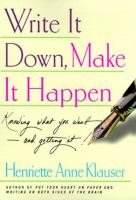 Write it down, Make it happen : knowing what you want and getting it