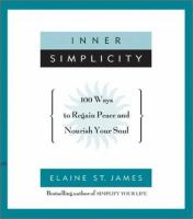 Inner Simplicity : 100 ways to regain peace and nourish your soul