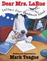 Dear Mrs. LaRue : letters from obedience school