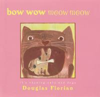 Bow Wow Meow Meow : it's rhyming cats and dogs