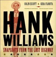 Hank Williams : Snapshots from the lost highway