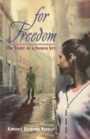 For Freedom : the story of a French Spy