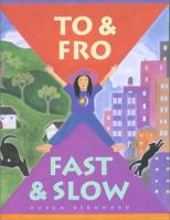 To and Fro, Fast and Slow