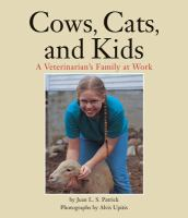 Cows, Cats, and Kids : a veterinarian's family at work