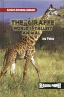 The Giraffe World's Tallest Animal