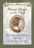 Mirror, Mirror on the wall : the diary of Bess Brennan