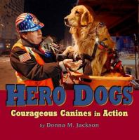 Hero Dogs : Courageous Canines in Action