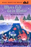 Where Fish go in winter : and other great mysteries