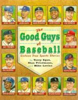 The Good Guys of Baseball : sixteen true sports stories