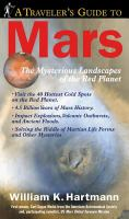 A Traveler's guide to Mars : the mysterious landscapes of the Red Planet