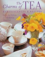The Charms of Tea : reminiscences & recipes