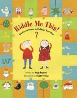 Riddle me this : riddles and stories to challenge your mind