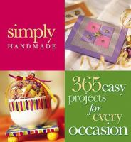 Simply made : 365 easy projects for every occasion